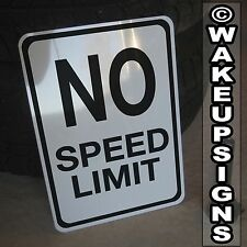 """NO SPEED LIMIT 10"""" BY 14"""" ALUMINUM SIGN MAN CAVE GARAGE COLLECTIBLE DRAG RACING"""