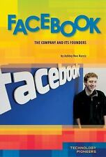 Facebook: The Company and Its Founders (Technology Pioneers)
