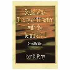 Social Work Theory and Practice with the Terminally Ill, Joan K. Parry, 07890108