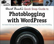 David Busch's Quick Snap Guide to Photoblogging with WordPress: An Instant Start