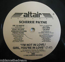 "SCHERRIE PAYNE ~ Im Not In Love / Girl Youre In Love ~ 12"" Single USA PRESSING"