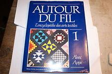Autour du fil (1). L'encyclopédie des arts textiles
