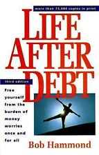 Life after Debt : Free Yourself from the Burden of Money Worries pb
