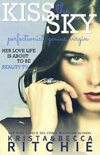 KISS THE SKY (Addicted #3) by Krista/Becca Ritchie 2014 Erotic Romance *NEW*