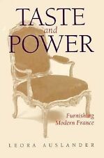 Taste and Power: Furnishing Modern France (Studies on the History of Society and