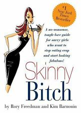 Skinny Bitch by Rory Freedman and Kim Barnouin (2005, Paperback)