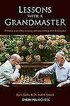 Lessons with a Grandmaster : Enhance Your Chess Strategy and Psychology with...
