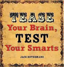 Tease Your Brain, Test Your Smarts