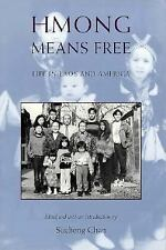 Asian American History and Cultu: Hmong Means Free : Life in Laos and America...