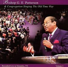 Singing the Old Time Way 1 by Patterson, Bishop G.E.