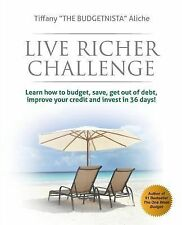 Live Richer Challenge : Learn How to Budget, Save, Get Out of Debt, Improve...