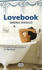 Lovebook. El amor en los tiempos de Facebook / Lovebook. Love in the Times of Fa