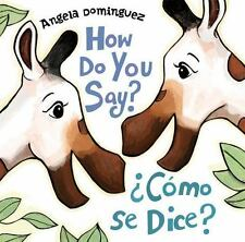 How Do You Say?  ¿Cómo Se Dice? (Spanish Edition)
