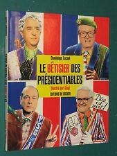 Le bêtisier des présidentiables D. LACOUT ill. GÉGÉ