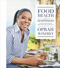 Food, Health, and Happiness: 115 On-Point Recipes by Oprah Winfrey Hardcover NEW