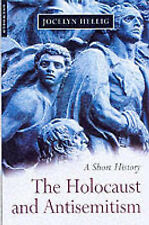 Hellig, Jocelyn The Holocaust and Antisemitism: A Short History Very Good Book