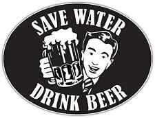 """Save Water Drink Beer Funny Oval Car Bumper Window Sticker Decal 5""""X4"""""""