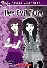 Poison Apple: Her Evil Twin 6 by Mimi McCoy (2011, Paperback)