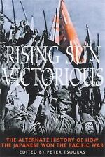Rising Sun Victorious : The Alternate History of How the Japanese Won the...
