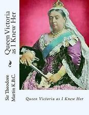 Queen Victoria As I Knew Her by Theodore Martin (2013, Paperback)