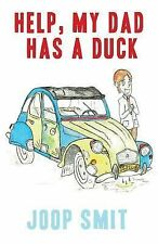 Help, My Dad Has a Duck by Joop Smit (2014, Paperback)
