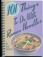 101 Things to Do With Ramen Noodles - Cookbook by Toni Patrick