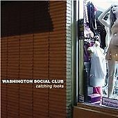 "WASHINGTON SOCIAL CLUB-""CATCHING LOOKS""-BRAND NEW SEALED DIGIPACK CD 2006"