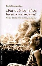 Por Que Los Ninos Hacen Tantas Preguntas?/ Why Children Ask So Many Questions?