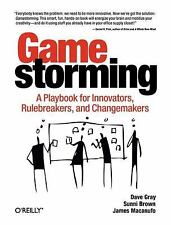 Gamestorming: A Playbook for Innovators, Rulebreakers, and-ExLibrary