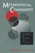 Metaphysical Community: The Interplay of the Senses and the Intellect Urban, Gr