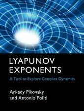 Lyapunov Exponents : A Tool to Explore Complex Dynamics by Arkady Pikovsky...