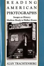 Reading American Photographs: Images As History, Mathew Brady to Walker Evans, A