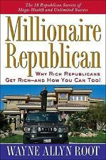 Millionaire Republican: Why Rich Republicans Get Rich--and How You Can Too!, Roo