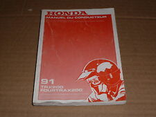 MANUEL UTILISATEUR DU CONDUCTEUR HONDA TRX 200 FOURTRAX 1991 -  OWNER'S MANUAL