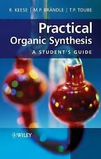 Practical Organic Synthesis by Keese a student's guide