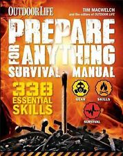 Prepare for Anything (Outdoor Life): 338 Essential Skills, MacWelch, Tim