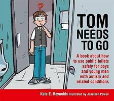 Tom Needs to Go: A Book About How to Use Public Toilets Safely for Boys and...