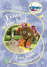 NEW  ITNG  TIME FOR BED   FUN with COLOURING  In the Night Garden