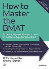 How to Master the BMAT : Unbeatable Preparation for Success in the BioMedical...