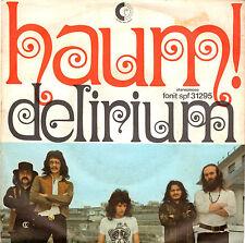 DELIRIUM haum ! / dubbio 45GIRI 1972 Fonit SPF 31295 Italian Prog Fossati