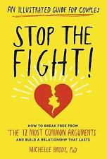 Stop the Fight!: An Illustrated Guide for Couples: How to Break Free from the 1