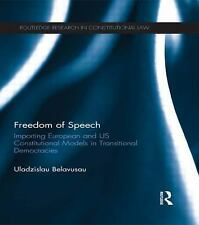 Freedom of Speech : Importing European and US Constitutional Models in...