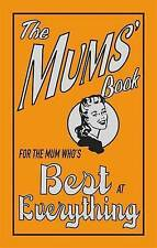 The Mums' Book: For the Mum Who's Best at Everything, Maloney, Alison, Very Good