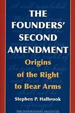 The Founders' Second Amendment: Origins of the Right to Bear Arms (Independent S