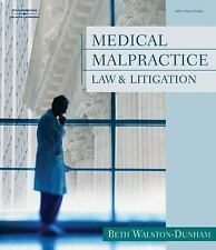 Medical Malpractice Law and Litigation by Beth Walston-Dunham (2005, Paperback)