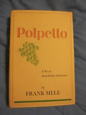 Polpetto A Novel(Review Copy) by Frank Mele, His 1st book, 1st Ed.