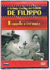 I FRATELLI DE FILIPPO IL CAPPELLO A TRE PUNTE  DVD EDITORIALE SIGILLATO!!!