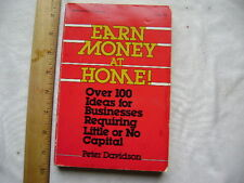 Earn Money at Home: Over 100 Ideas for Businesses Requiring Little/ No Capital