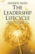 The Leadership Lifecycle by Andrew Ward (2002, Hardcover, Revised)