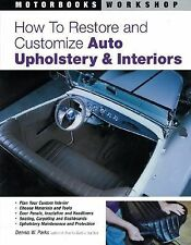 How to Restore and Customize Auto Upholstery and Interiors (Motorbooks-ExLibrary